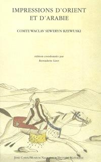 Impressions d'Orient et d'Arabie : un cavalier polonais chez les Bédouins, 1817-1819