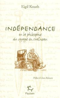 Indépendance ou La philosophie du voyage en traîneau