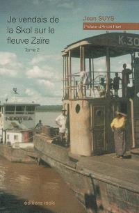 Je vendais de la skol sur le fleuve Zaïre. Volume 2, Les pousseurs et les barges