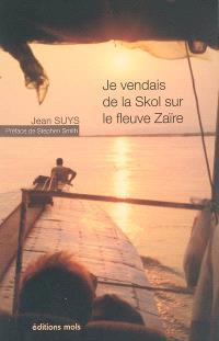 Je vendais de la skol sur le fleuve Zaïre : un fou blanc sur le fleuve