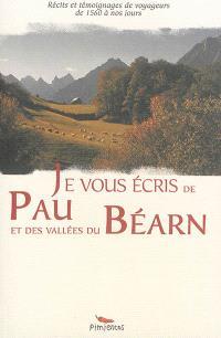 Je vous écris de Pau et des vallées du Béarn : récits et témoignages de voyageurs de 1560 à nos jours