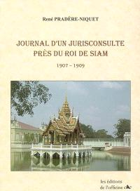 Journal d'un jurisconsulte près du roi de Siam : 1907-1909