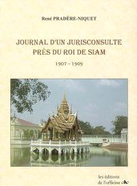 Journal d'un jurisconsulte près du roi de Siam : 1907-1909