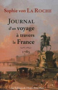 Journal d'un voyage à travers la France, 1785