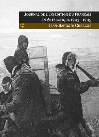 Journal de l'expédition du Français en Antarctique : 1903-1905