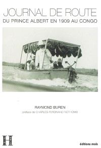 Journal de route du prince Albert en 1909 au Congo