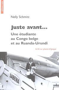 Juste avant... : une étudiante au Congo belge et au Ruanda-Urundi