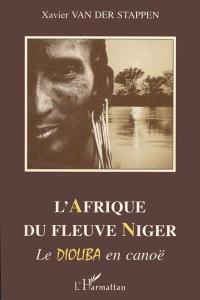 L'Afrique du fleuve Niger : le Dioliba en canoë