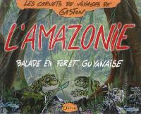 L'Amazonie : balade en forêt guyanaise