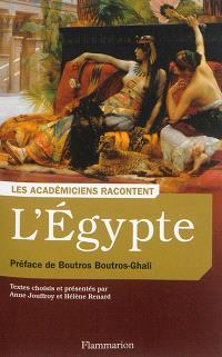 L'Egypte : écrivains voyageurs et savants archéologues