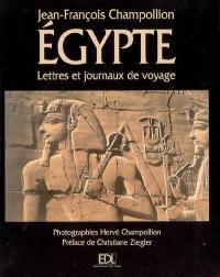 L'Egypte de Jean-François Champollion : lettres et journaux du voyage 1828-1829