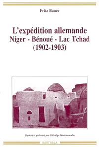 L'expédition allemande : Niger, Bénoué, lac Tchad (1902-1903)