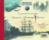 L'expédition Jules Verne à bord du trois mâts Belem : esquisses d'un voyage Amazonie-Martinique-Açores : une aventure cinématographique et scientifique