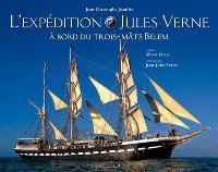 L'expédition Jules-Verne à bord du trois-mâts Belem, cinq mois sur les mers