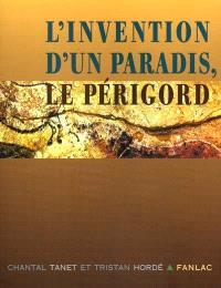 L'invention d'un paradis, le Périgord