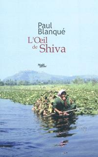 L'oeil de Shiva : roman d'un voyage entre deux mondes