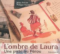 L'ombre de Laura : une piste au Pérou