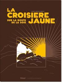 La croisière jaune : sur la route de la soie : le coffret en version luxe