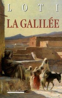 La Galilée; La Mosquée verte; Petite suite mourante