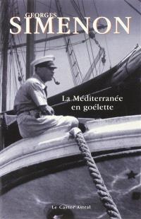 La Méditerranée en goélette : Mare nostrum