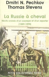La Russie à cheval : récits croisés d'un cosaque et d'un reporter (1889-1890)