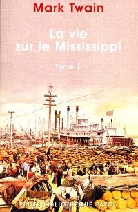 La vie sur le Mississippi. Volume 1