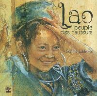 Lao, peuple des hauteurs : carnets de voyage