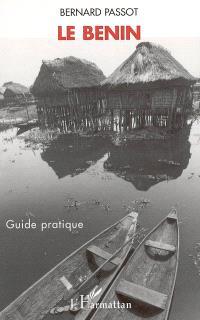 Le Bénin : les hommes et leur milieu : guide pratique