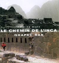 Le chemin de l'Inca : Qhapac Nan