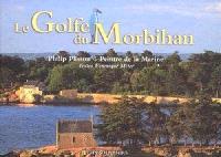 Le golfe du Morbihan : de Locmariaquer à Port-Navalo
