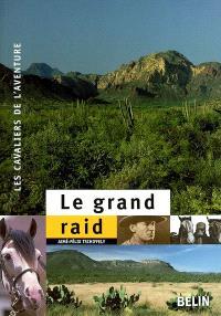 Le grand raid : à cheval de Buenos Aires à New York (1925-1928)