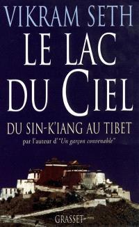 Le lac du ciel : voyage du Sin-K'iang au Tibet