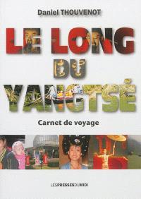 Le long du Yangtsé : carnet de voyage