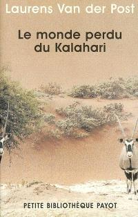 Le monde perdu du Kalahari : voyage au coeur de l'Afrique