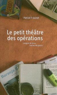 Le petit théâtre des opérations : langues de terre, haches de guerre