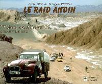 Le raid andin : tôles ondulées : carnet de raid