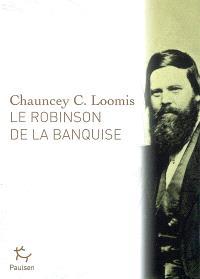 Le Robinson de la banquise : l'histoire de Charles Francis Hall, explorateur