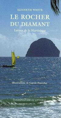 Le rocher du Diamant : lettres de la Martinique