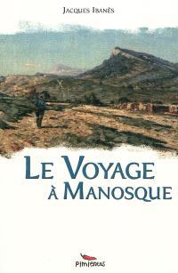 Le voyage à Manosque