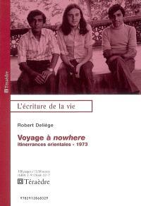 Le voyage à nowhere : itinerrances orientales 1973