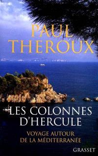 Les colonnes d'Hercule : voyage autour de la Méditerranée