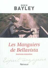 Les manguiers de Bellavista : aventures mexicaines