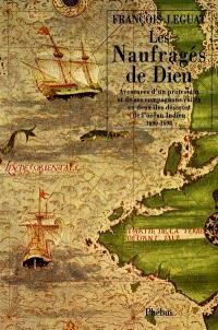 Les naufragés de Dieu : aventure d'un protestant et de ses compagnons exilés en deux îles désertes de l'océan Indien : 1690-1698