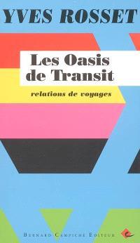 Les oasis de transit : relations de voyages
