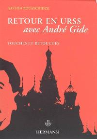 Les pas dans les pas. Volume 3, Retour en URSS avec André Gide : touches et retouches