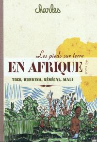 Les pieds sur terre : Sénégal, Mali, Burkina Faso, Togo