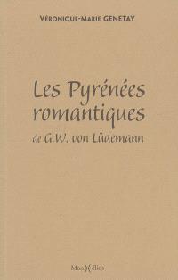 Les Pyrénées romantiques de G.W. von Lüdemann