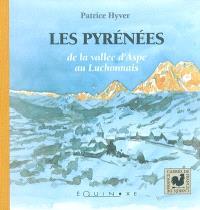 Les Pyrénées, de la vallée d'Aspe au Luchonnais