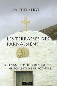 Les terrasses des Parnassiens : Folégandros, île grecque, histoire d'une rencontre...