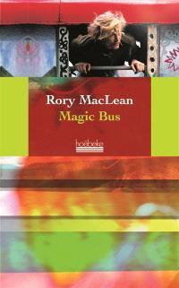 Magic bus : sur la route des hippies, d'Istanbul à Katmandou
